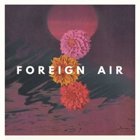 Foreign Air - Better For It