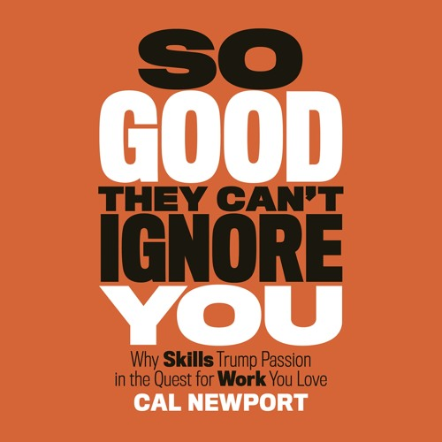 So Good They Can't Ignore You by Cal Newport, read by Dave Mallow (Audiobook Extract)