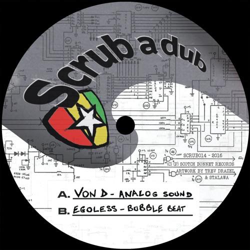 Von D - Analog sound / Egoless - Bubble beat [SCRUB014]