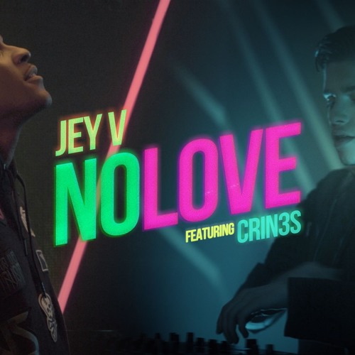 CRIN3S ft. Jey V - No Love