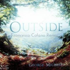 George Michael - Outside (Francesco Cofano 2K16 Remix)