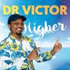 Dr Victor - Higher