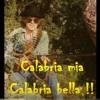 Calabria Mia Calabria Bella (copyright)