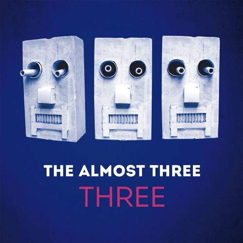 The Almost Three - THREE - Snippet