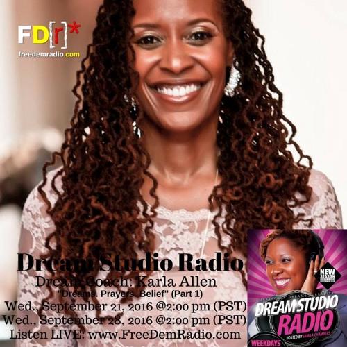Dream Studio Radio Show: Dreams  Prayers  Belief  (Part 1