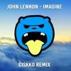 John Lennon - Imagine (Ciskko Remix) *FREE DOWNLOAD*
