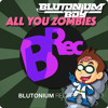 Blutonium Boy - All You Zombies (Radio Mix)