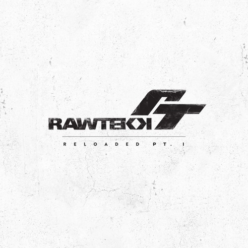 OUT NOW Rawtekk // Reloaded Pt. 1 LP