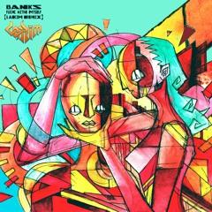 BANKS - Fuck With Myself (LAKIM Remix)