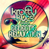 Krafty Kuts - Presents Eclectic Relaxation (Promo Mix) *FREE DOWNLOAD*