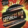 FRESHERS MIX 2016 | HIP HOP - URBAN - GRIME - DANCEHALL | TWITTER @ MCSHAKESPEAR