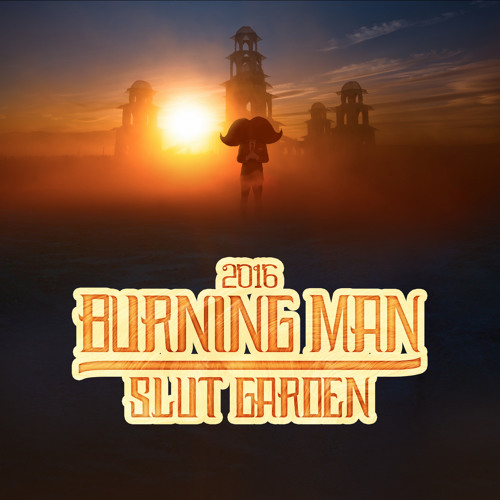 Burning Man 2016: Slut Garden