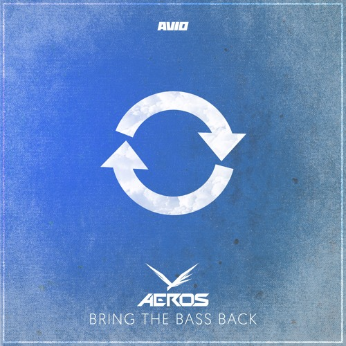 Aeros - Bring The Bass Back (Preview)