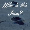 Who Is This Jesus - Ascension (05 - 25 - 14)
