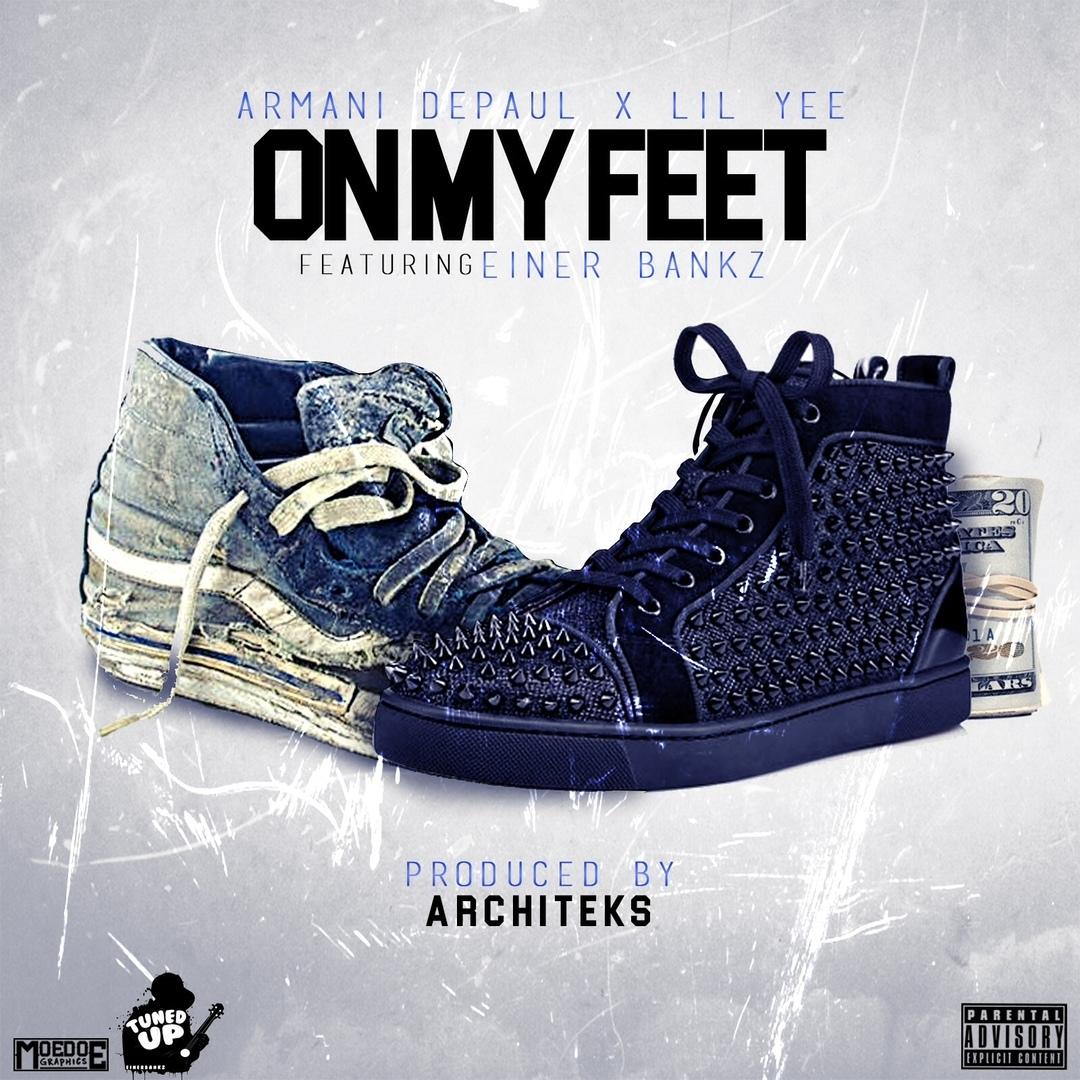 Armani Depaul x Lil Yee ft. Einer Bankz - On My Feet (Prod. Architekz) [Thizzler.com]