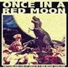 Once in a Red Moon (FREE MIX DOWNLOAD)
