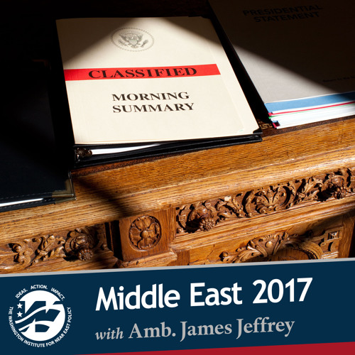Middle East 2017: Challenges and Choices with Amb. James Jeffrey