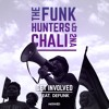 The Funk Hunters & Chali 2na - GET INVOLVED feat. Defunk
