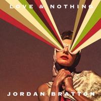 Jordan Bratton - Love & Nothing