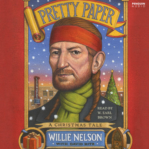 Pretty Paper by Willie Nelson, David Ritz, read by W. Brown