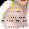 I Loved Her in the Movies by Robert Wagner, read by Robert Wagner