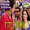 Tutak Tutak Tutiya Xclusive Title Remix Ftmalkit Singh Mp3
