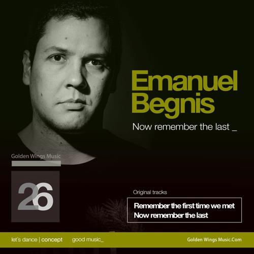 Emanuel Begnis - Now Remember The Last