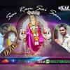 Sai Ram Sai Shyam DJ Mix By DJ SAI KhaMMaM