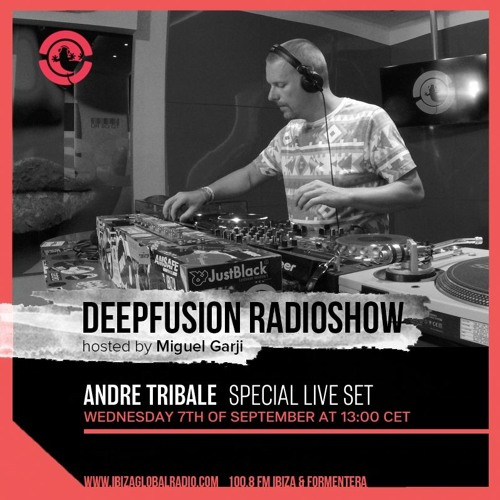 Andre Tribale Live @ Ibiza Global Radio Sept 2016 - Deepfusion 124bpm by Miguel Garji