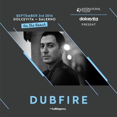 DUBFIRE @ INTERNATIONAL TALENT - DOLCEVITA (SALERNO - IT) 03.09.2016