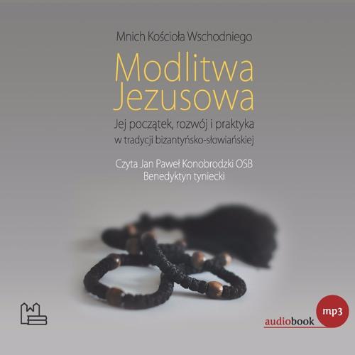 """Audiobook """"Modlitwa Jezusowa"""" - Przyzywanie Imienia Jezusa  na Zachodzie"""