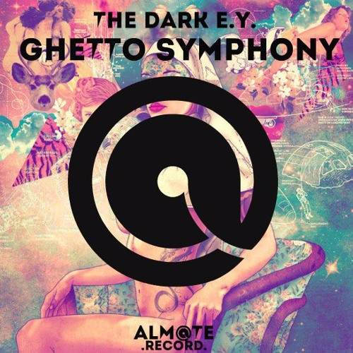 The Dark E.Y. - Ghetto Symphony