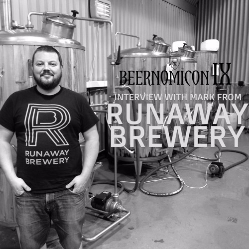 Beernomicon IX - Interview with Mark from Runaway Brewery