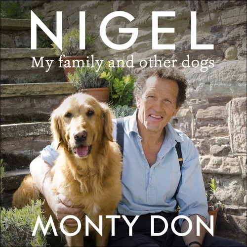 NIGEL: MY FAMILY AND OTHER DOGS written and read by Monty Don - audiobook extract