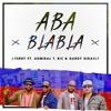 Aba BlaBla (Ft. Admiral T & BIC)(Remix)
