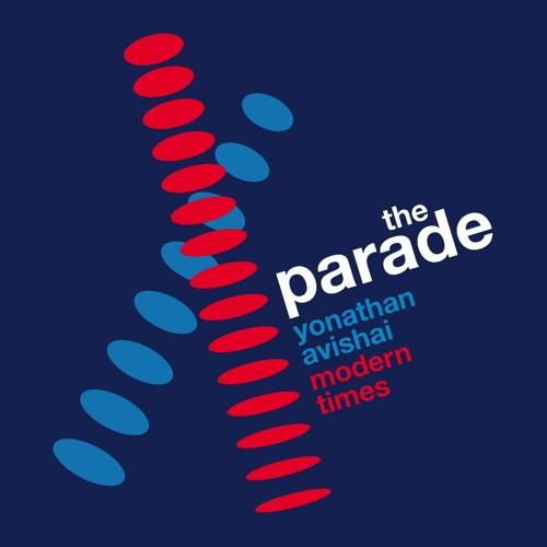 Yonathan Avishai Modern Times Quintet : The Parade