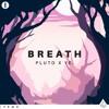 Pluto x ye. - Breath