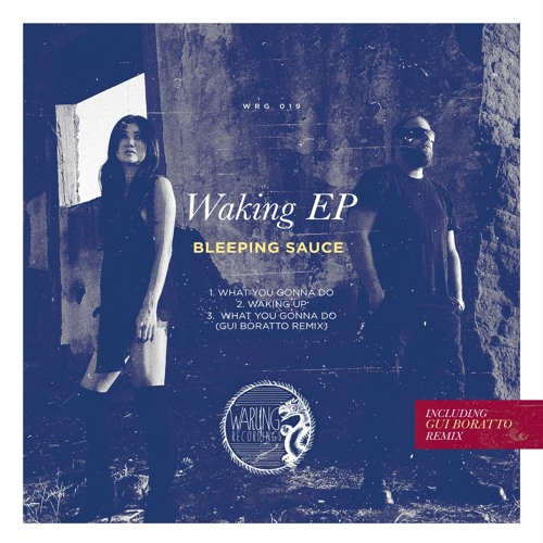 WRG019 - Bleeping Sauce + Gui Boratto Remix