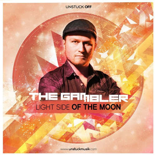 THE GAMBLER - LIGHT SIDE OF THE MOON (Unstuck OFF)