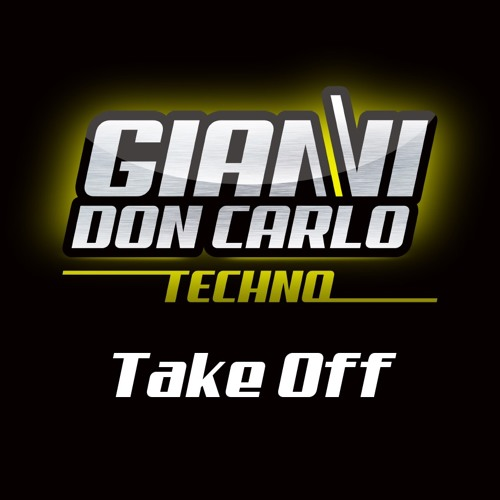 | Gianni Don Carlo | Techno | Mix Vol. 1 | Take Off |