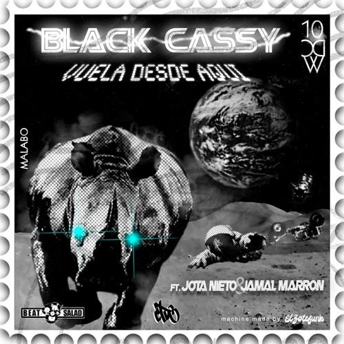 Black Cassy - Vuela Desde Aquí ft. Jota Nieto & Jamal Marrón