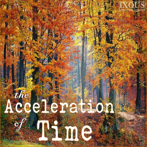The Acceleration of Time