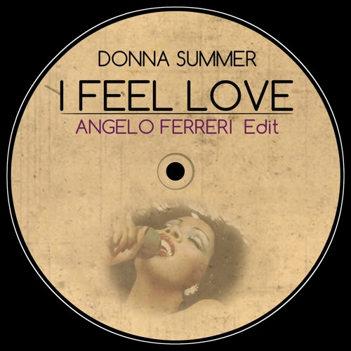 Donna Summer - I Feel Love (Angelo Ferreri Edit) // FREE DOWNLOAD