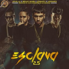 Anuel AA & Brayant Myers X Anonimus X Almighty - Exclava Remix 2.5 Prod By Nan2 El Maestro