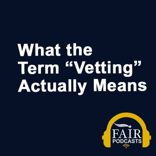 "What the Term ""Vetting"" Actually Means"