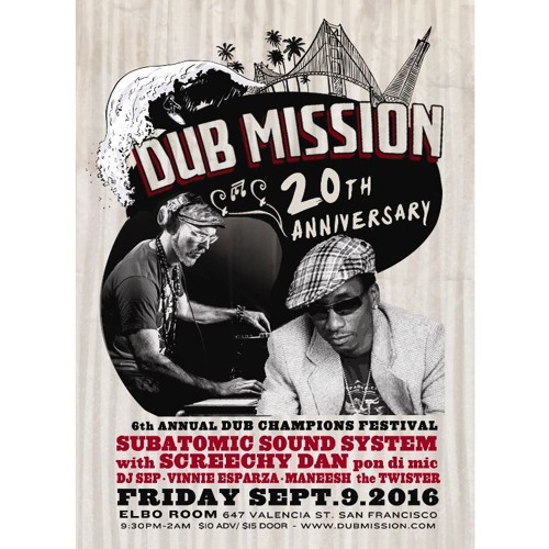 Subatomic Sound System with Screechy Dan at Dub Mission's 20th Anniversary (Free Download)