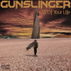Gunslinger - All Of Your Life