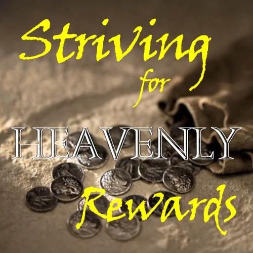 7-24-16 - Striving for Heavenly Treasures