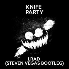 Knife Party - LRAD (Steven Vegas Bootleg)