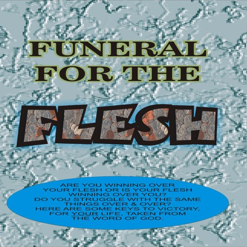 Funeral For The Flesh!